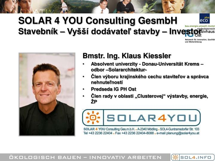 Solar 4 you consulting gesmbh stavebn k vy dod vate stavby investor
