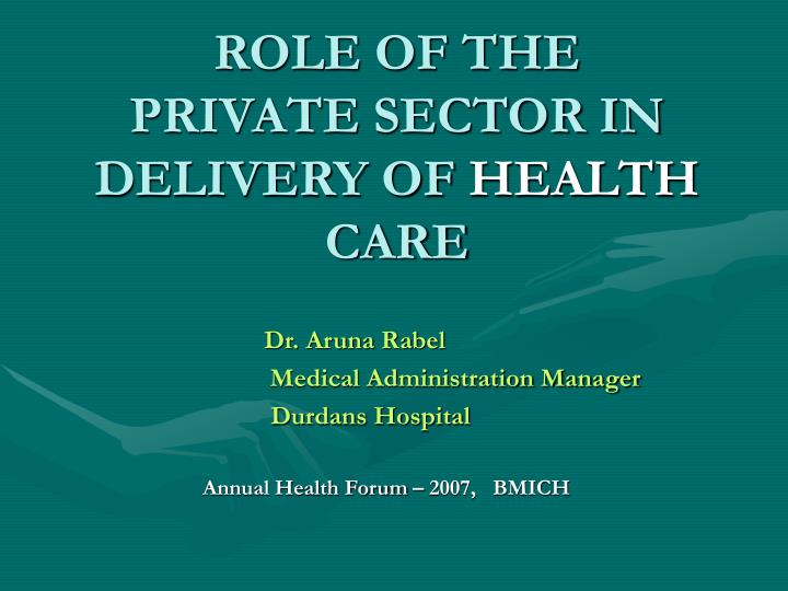 the role of private sector in Defining the role of the private sector in treatment tb treatment is widely  understood to be a public sector responsibility however, our research found that  in.