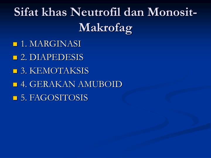 Sifat khas Neutrofil dan Monosit-Makrofag