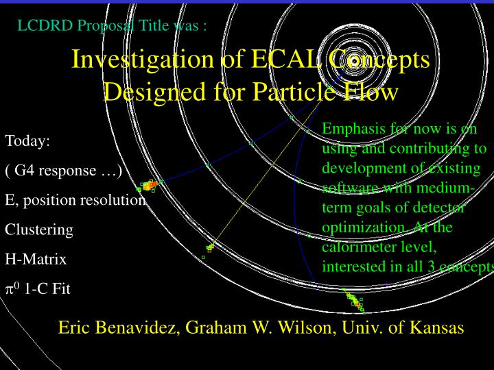 investigation of ecal concepts designed for particle flow n.