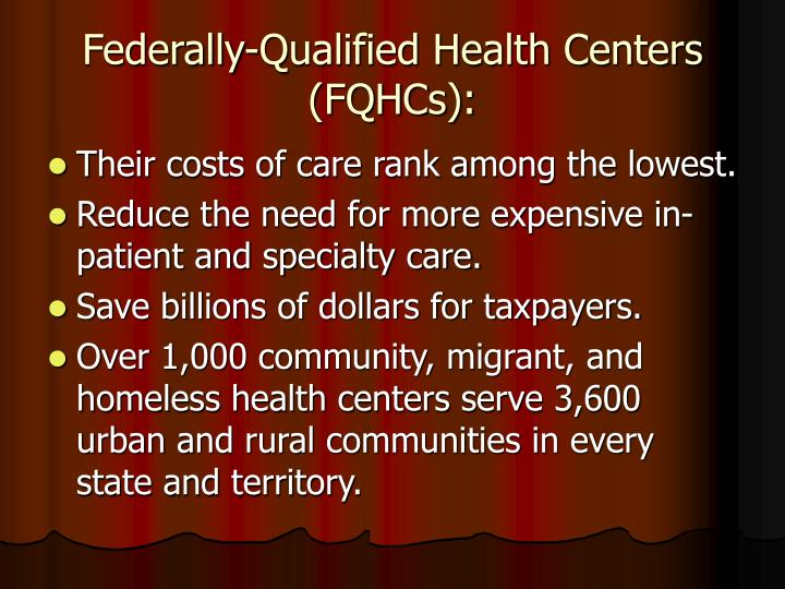 Federally-Qualified Health Centers (FQHCs):