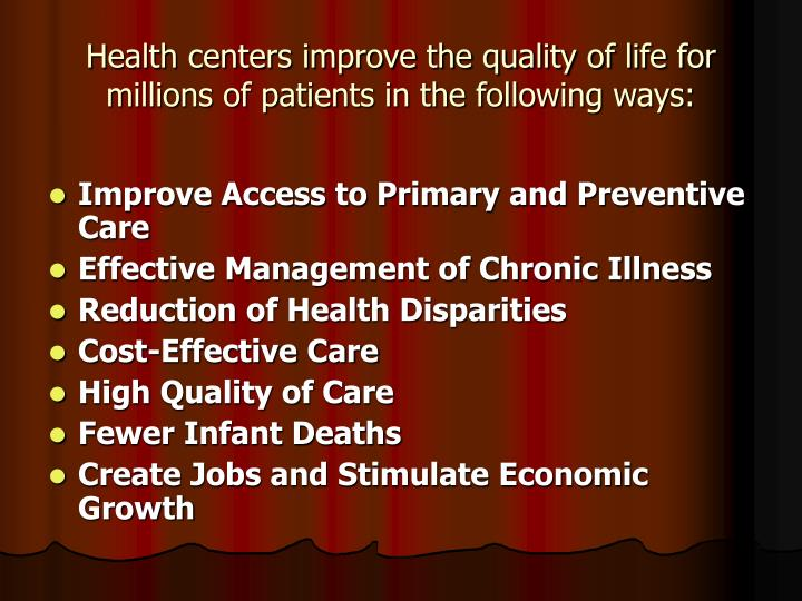 Health centers improve the quality of life for millions of patients in the following ways: