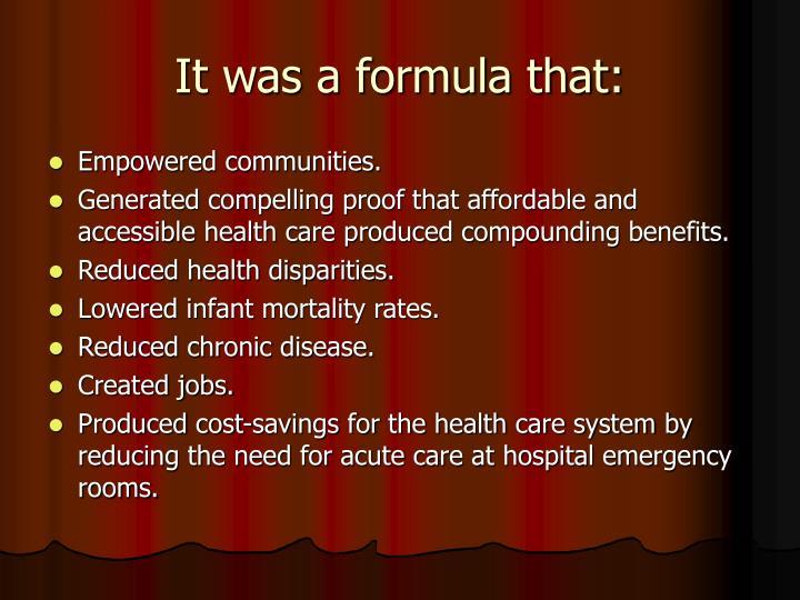 It was a formula that: