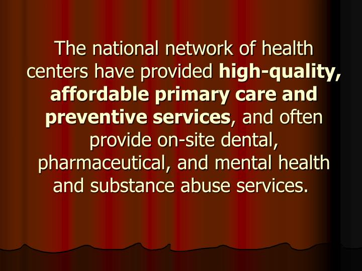 The national network of health centers have provided