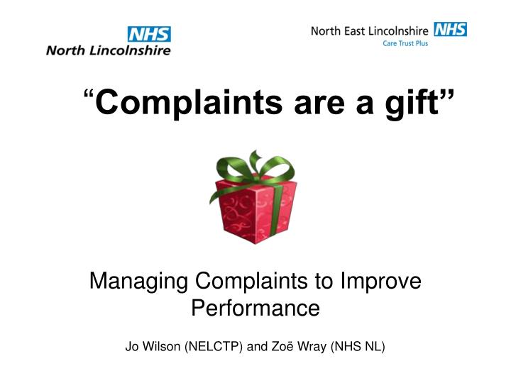 complaints are a gift n.