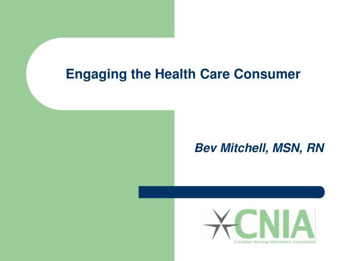 engaging the health care consumer n.