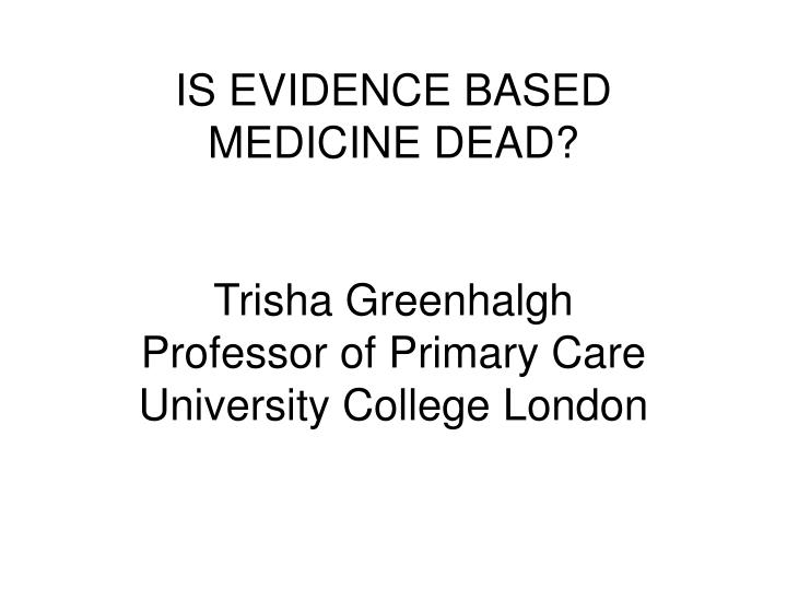 IS EVIDENCE BASED