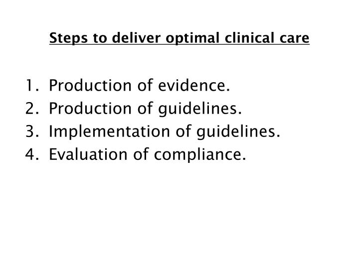 Steps to deliver optimal clinical care