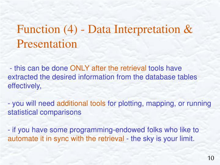 Function (4) - Data Interpretation & Presentation