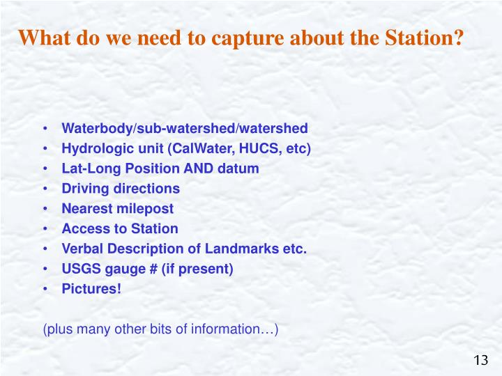 What do we need to capture about the Station?