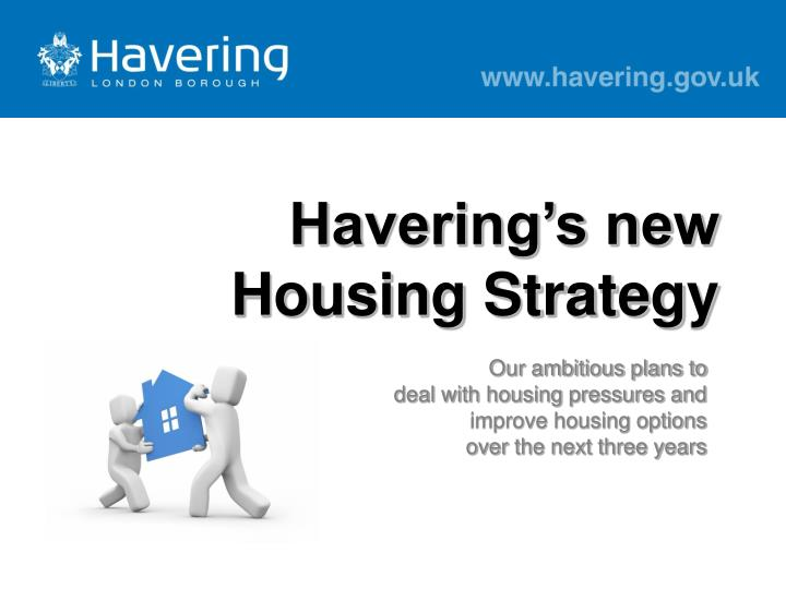 havering s new housing strategy n.