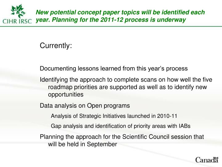 New potential concept paper topics will be identified each year. Planning for the 2011-12 process is underway