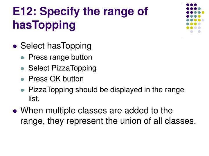 E12: Specify the range of hasTopping