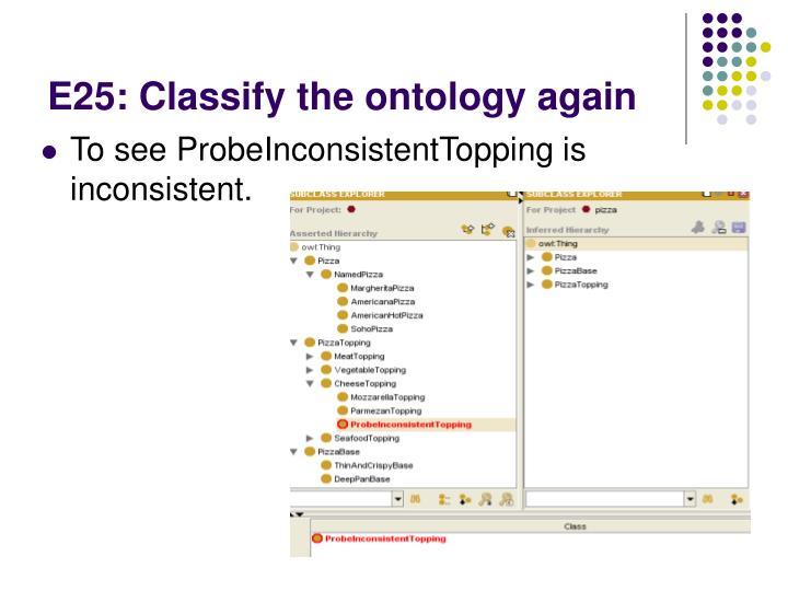 E25: Classify the ontology again