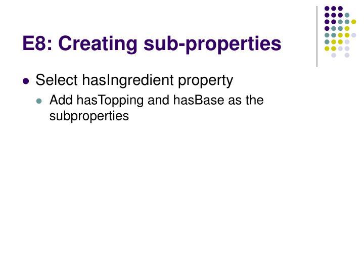 E8: Creating sub-properties