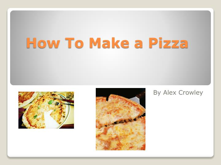 how to make a pizza n.