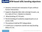 atm based xdsl bonding objectives