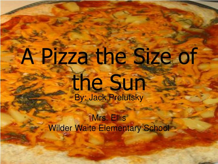 a pizza the size of the sun n.