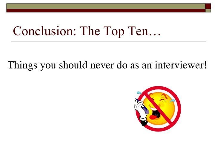 Conclusion: The Top Ten…