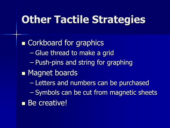 Other Tactile Strategies