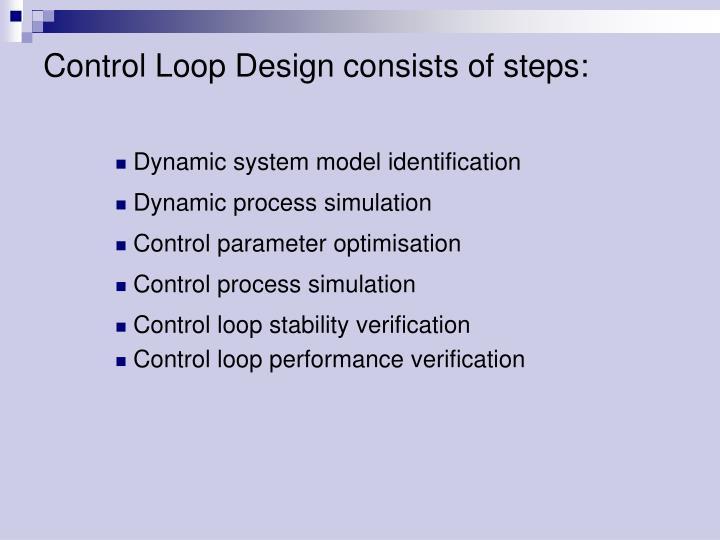 Control Loop Design consists of steps: