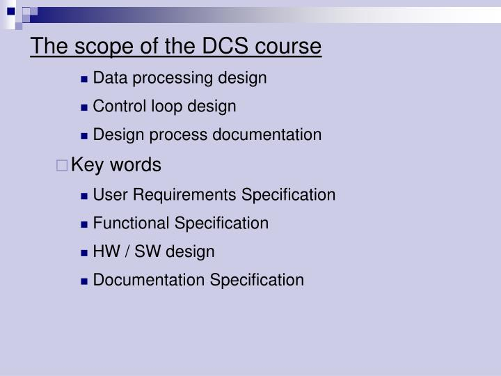 The scope of the DCS course