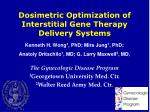 dosimetric optimization of interstitial gene therapy delivery systems