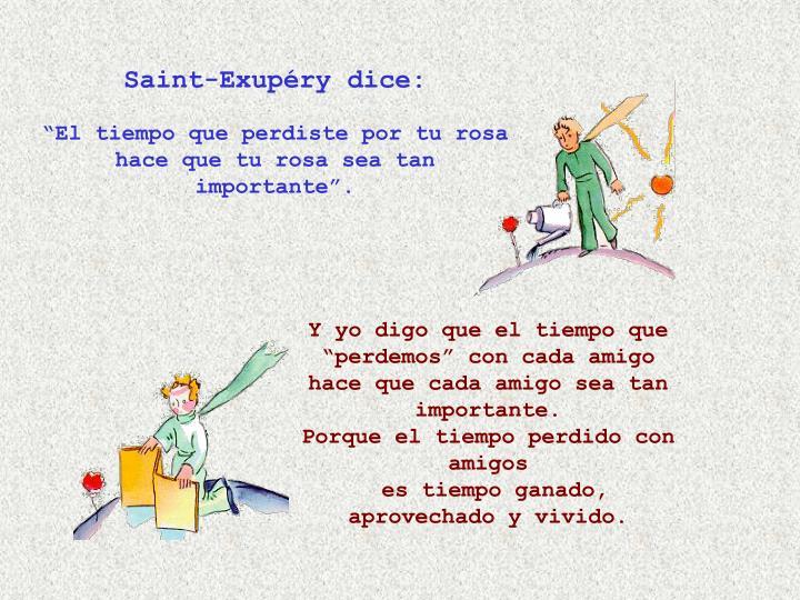 Saint-Exupéry dice: