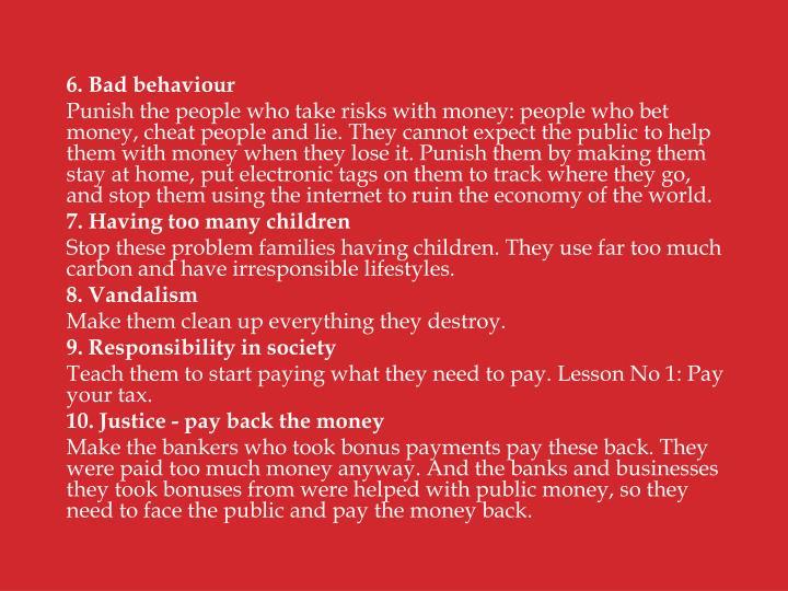 6. Bad behaviour