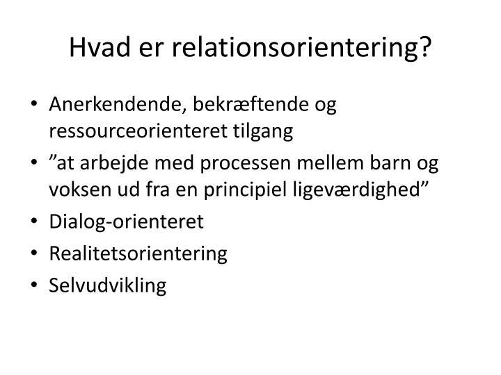Hvad er relationsorientering?