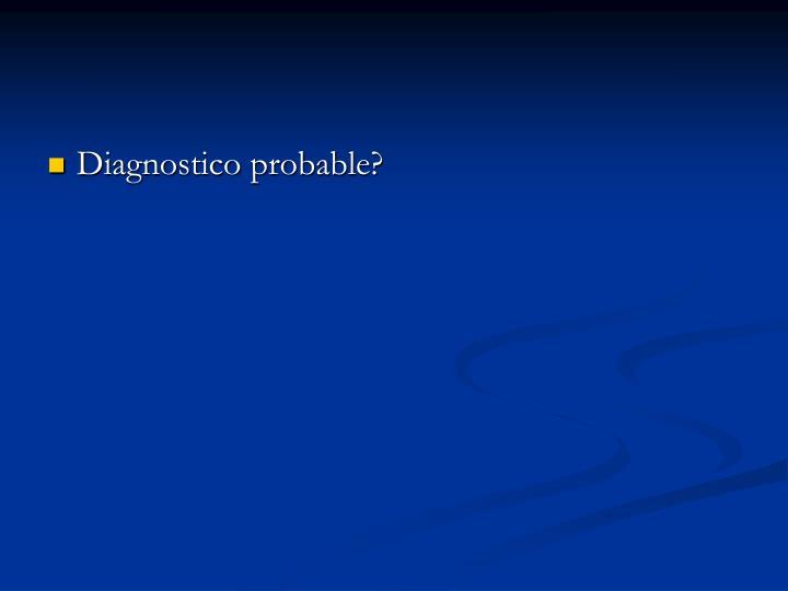 Diagnostico probable?