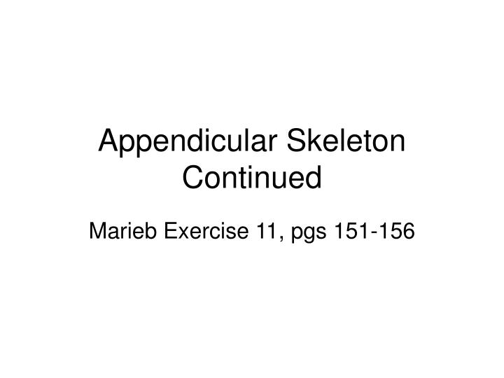 PPT Appendicular Skeleton Continued PowerPoint