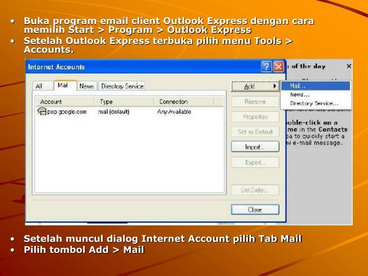 Buka program email client Outlook Express dengan cara memilih Start > Program > Outlook Express