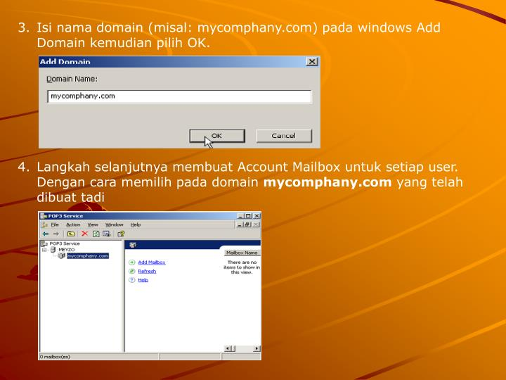 Isi nama domain (misal: mycomphany.com) pada windows Add Domain kemudian pilih OK.