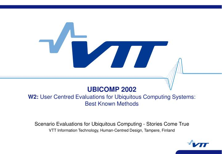 ubicomp 2002 w2 user centred evaluations for ubiquitous computing systems best known methods n.