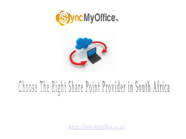 Choose The Right Share Point Provider in South Africa