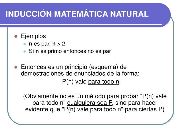 INDUCCIÓN MATEMÁTICA NATURAL