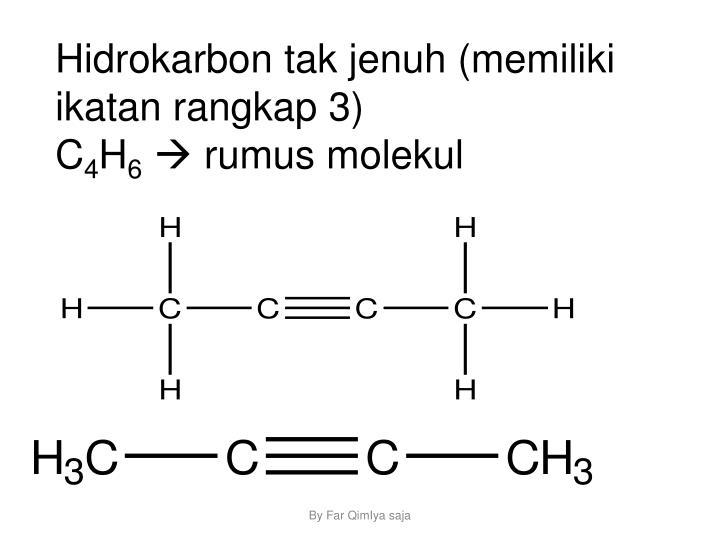 Hidrokarbon tak jenuh (memiliki ikatan rangkap 3)