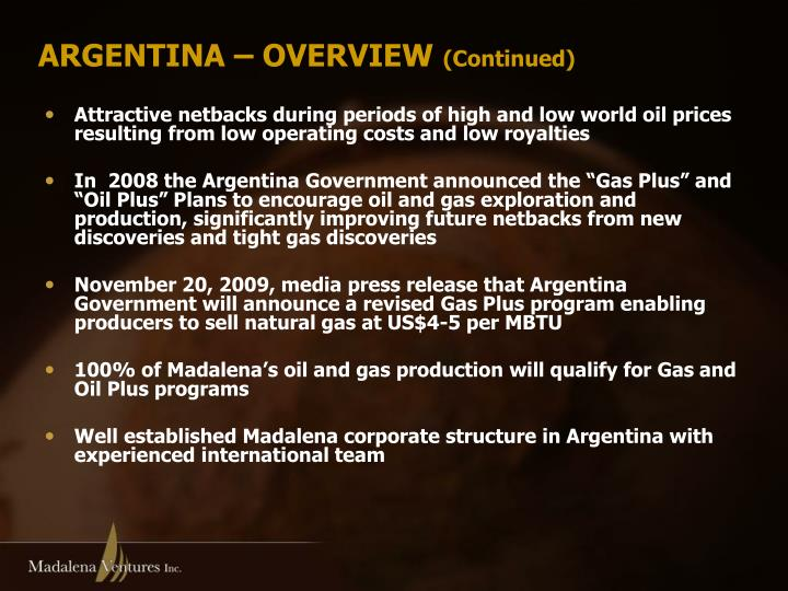 Attractive netbacks during periods of high and low world oil prices resulting from low operating costs and low royalties