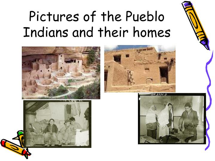 Pictures of the pueblo indians and their homes