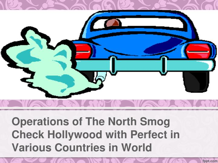 operations of the north smog check hollywood with perfect in various countries in world n.