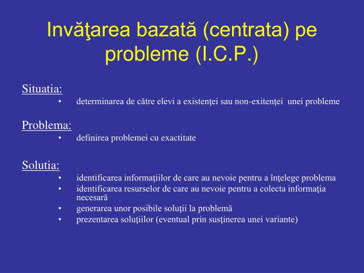 Invăţarea bazată (centrata) pe probleme (I.C.P.)