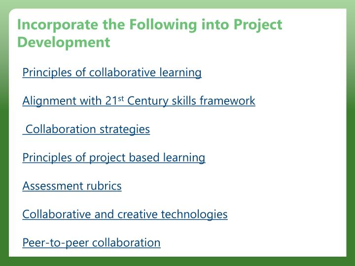 Incorporate the Following into Project Development
