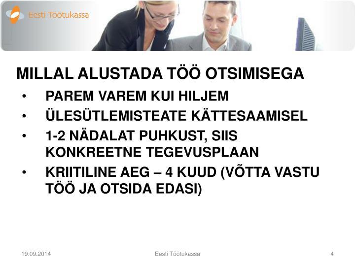 MILLAL ALUSTADA TÖÖ OTSIMISEGA