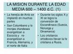 la mision durante la edad media 600 1400 d c 1