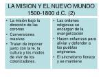 la mision y el nuevo mundo 1500 1800 d c 2