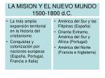 la mision y el nuevo mundo 1500 1800 d c
