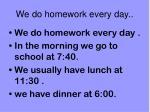we do homework every day