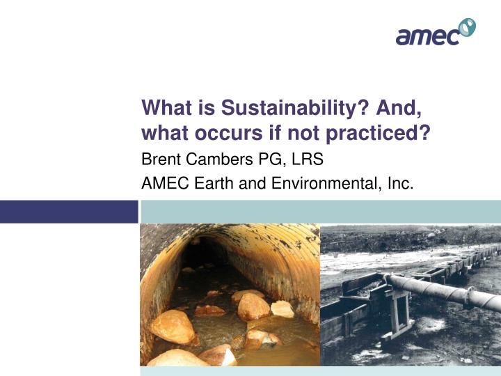 What is sustainability and what occurs if not practiced