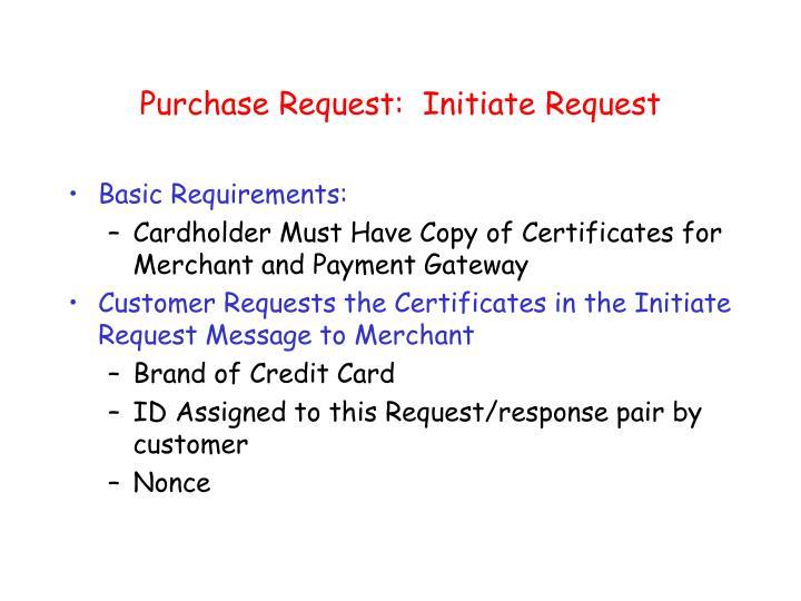 Purchase Request:  Initiate Request